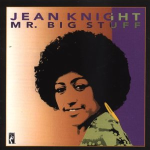 Jean Knight - Mr. Big Stuff: Remastered - Zortam Music
