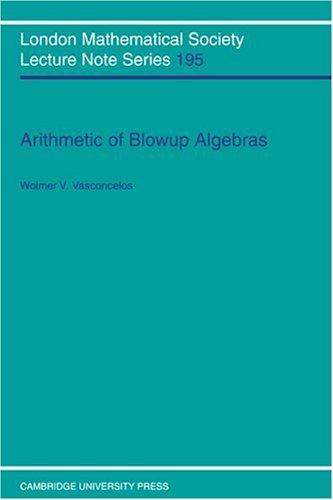 Arithmetic of Blowup Algebras (London Mathematical Society Lecture Note Series)