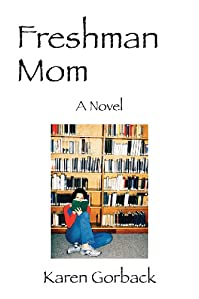 Freshman Mom: A Novel by Karen Gorback ebook deal