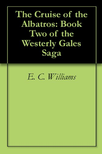 The Cruise of the Albatros: Book Two of the Westerly Gales Saga