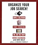 img - for Organize Your Job Search! Simple Solutions for Finding the Job You Want book / textbook / text book