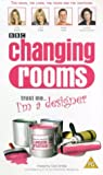 Changing Rooms: Trust Me... I'm A Designer [VHS]