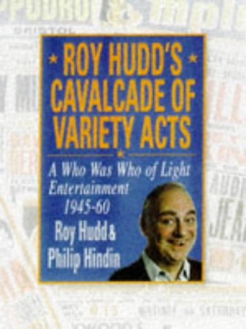 Roy Hudd's Cavalcade of Variety Acts: A Who Was Who of Light Entertainment 1945-60 PDF