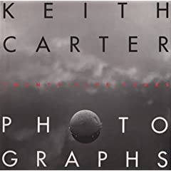 Keith Carter Photographs: Twenty-Five Years (Wittliff Gallery Series)