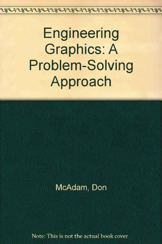 Engineering Graphics: A Problem-Solving Approach