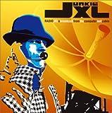 ラジオJXL~ア・ブロードキャスト・フロム・ザ・コンピューター・ヘル・キャビン(初回限定盤)
