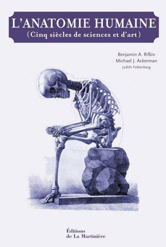 L'anatomie humaine : Cinq siècles de sciences et d'art