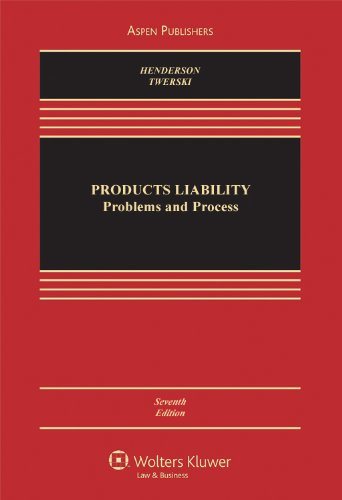 Products Liability: Problems & Process 7e (Aspen...