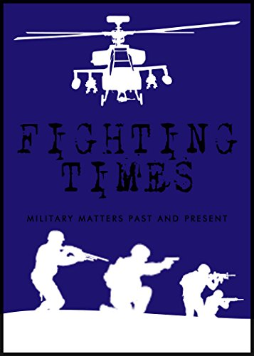 William Philpott - Fighting Times V: Military Matters Past and Present (English Edition)