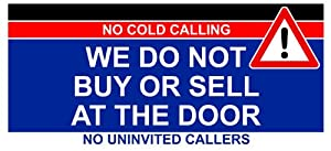 We do not buy or sell at the door no cold callers door sticker sign