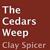 The Cedars Weep | [Clay Spicer]