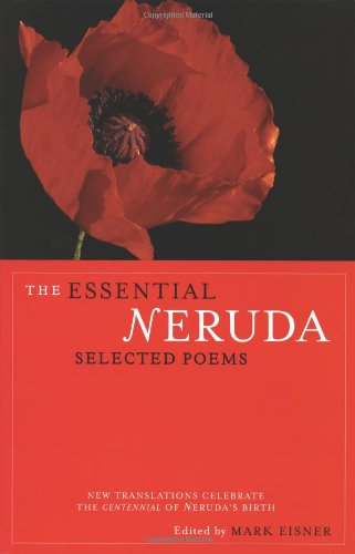 The Essential Neruda: Selected Poems (Bilingual Edition)...