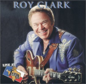 Roy Clark - Live At Billy Bob's Texas: Roy Clark