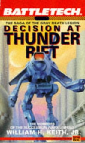 Battletech 06: Decision at Thunder Rift: The Saga of the Gray Death Legion (Bk. 6): Andrew Keith: 9780451451842: Amazon.com: Books
