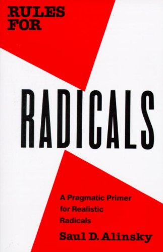 Rules for Radicals: A Practical Primer for Realistic...