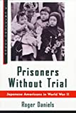 Prisoners Without Trial: Japanese Americans in World War II (Critical Issue Series) (0809015536) by Roger Daniels