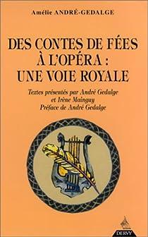 Des contes de f�es � l'op�ra : Une voie royale par Andr�-Gedalge