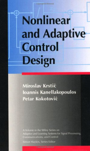 Nonlinear and Adaptive Control Design (Adaptive and Learning Systems for Signal Processing, Communications and Control Series)