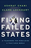 Fixing Failed States : A Framework for Rebuilding a Fractured World