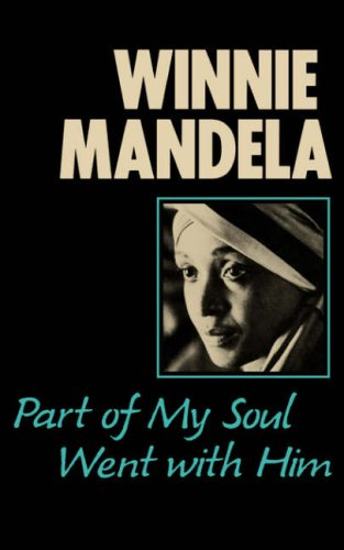 Part of My Soul Went With Him, Winnie Mandela