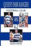 Queen's Park Rangers Football Club An A-Z