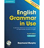 [ ENGLISH GRAMMAR IN USE WITH ANSWERS A SELF-STUDY REFERENCE AND PRACTICE BOOK FOR INTERMEDIATE STUDENTS OF ENGLISH BY MURPHY, RAYMOND](AUTHOR)PAPERBACK Raymond Murphy
