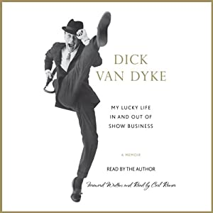 My Lucky Life In and Out of Show Business: A Memoir | [Dick Van Dyke]