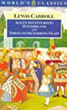 img - for Alice's Adventures in Wonderland and Through the Looking-Glass and What Alice Found There (The World's Classics) book / textbook / text book