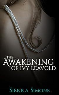 (FREE on 3/23) The Awakening Of Ivy Leavold by Sierra Simone - http://eBooksHabit.com