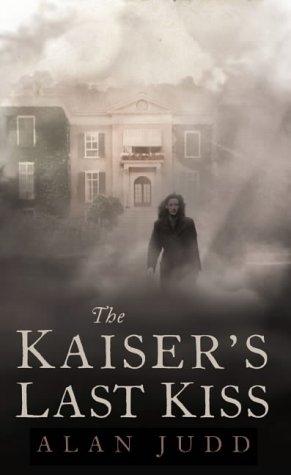 The Kaiser's Last Kiss