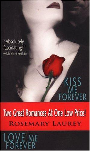 Kiss Me Forever/Love Me Forever, ROSEMARY LAUREY