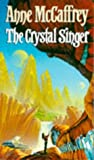 Anne McCaffrey The Crystal Singer (The Crystal Singer Books)