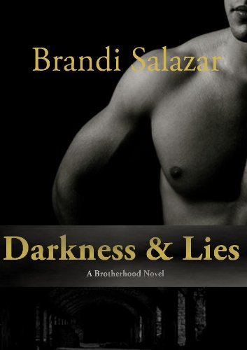 Darkness & Lies: A Brotherhood Novel (#1) by Brandi Salazar