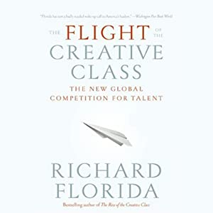 The Flight of the Creative Class | [Richard Florida]