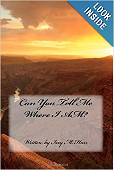 Can You Tell Me Where I AM?: The airport change Daisy's life, an evening out with a friend determines her destiny; with great hope, she recalls his ... in his, she is determined never to give up. online
