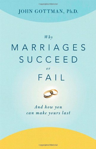 Why Marriages Succeed or Fail: And How You Can Make Yours Last: John PhD Gottman: 9780684802411: Amazon.com: Books