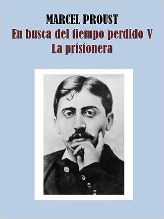 LA PRISIONERA - EN BUSCA DEL TIEMPO PERDIDO V (Spanish Edition)
