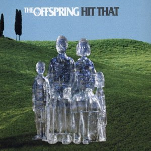 The Offspring - Hit That - Zortam Music