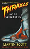 Thraxas and the Sorcerers (Thraxas Novels) (1841490776) by Scott, Martin
