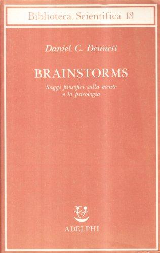 Brainstorms. Saggi filosofici sulla mente e la psicologia