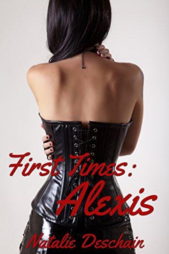 Natalie Deschain - First Times: Alexis