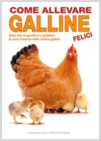 Come allevare galline felici (Italian) Perfect Paperback – January 1