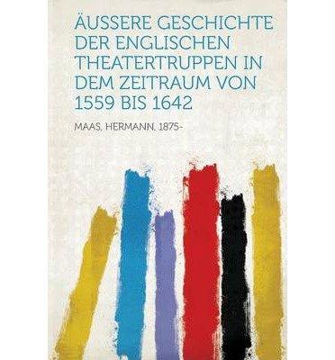 aussere-geschichte-der-englischen-theatertruppen-in-dem-zeitraum-von-1559-bis-1642-paperbackgerman-c