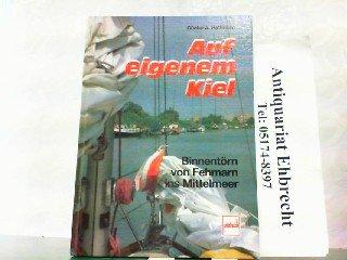 Buch: Auf Eigenem Kiel. Binnentörn Von Fehmarn Ins Mittelmeer