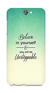 AMEZ believe in yourself and you will be unstoppable Back Cover For HTC One A9