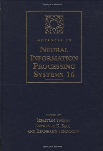 Advances In Neural Information Processing Systems 16: Proceedings Of The 2003 Conference (A Bradford Book) (V. 16)