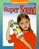 img - for Super Sound (Science Starters) book / textbook / text book
