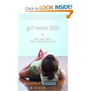 Girl Meets God: On the Path to a Spiritual Life Lauren Winner