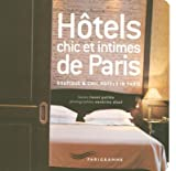 Hôtels chic et intimes de Paris / Boutique & chic hotels in Paris
