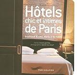 Hôtels chic et intimes de Paris / Boutique & chic hotels in Paris